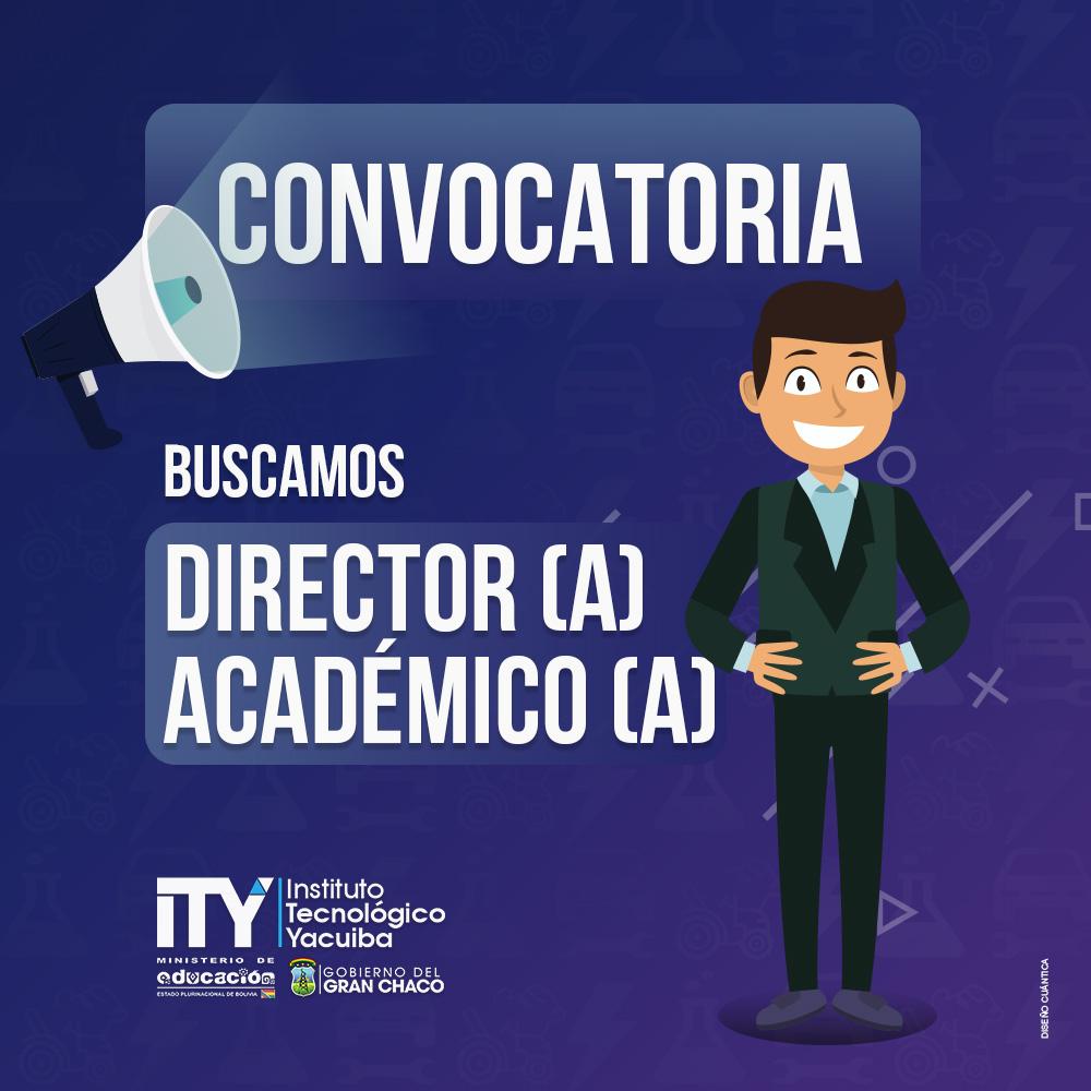 Convocatoria Director(a) Académico(a) Instituto Tecnológico Yacuiba I.T.Y.